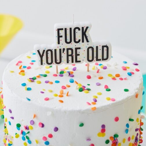 Κερί Για Τούρτα – F*ck You Are Old